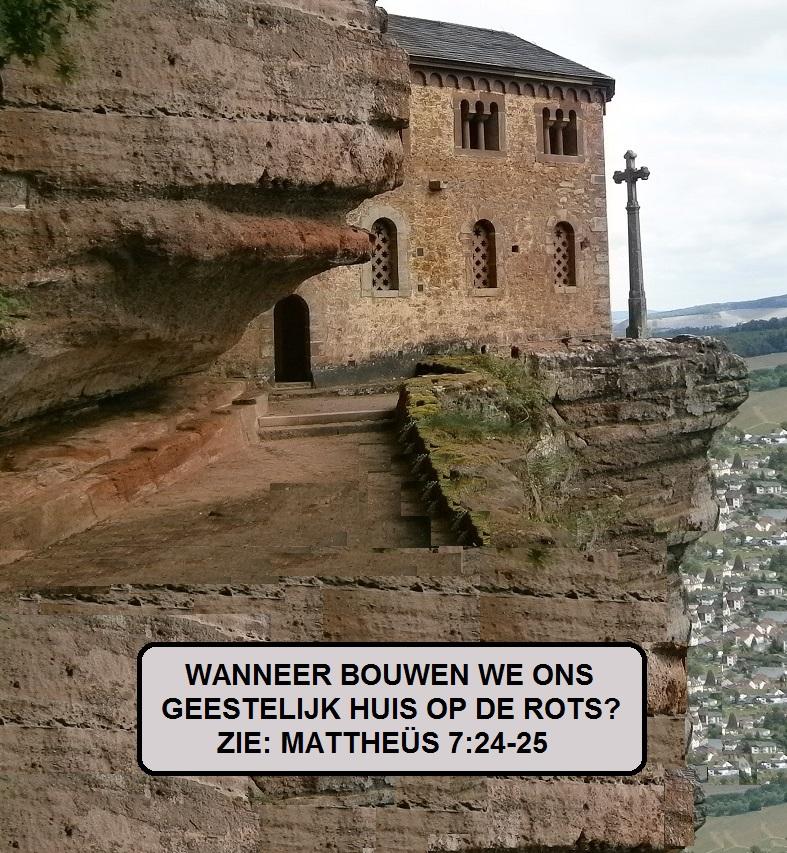 Wanneer bouwen we ons geestelijk huis op de rots?