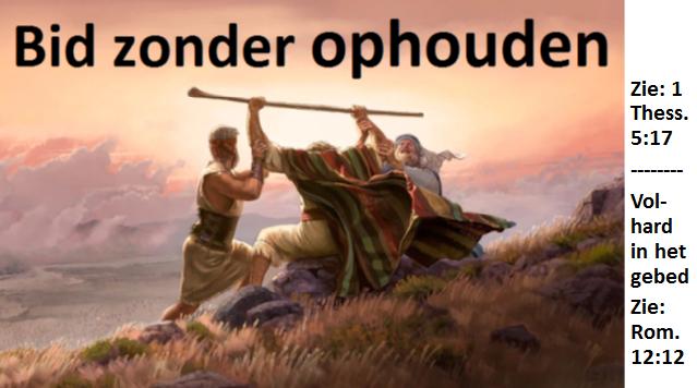 Bid zonder ophouden Mozes Aaron en Hur